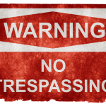 Grunge Warning Sign - No Trespassing, Nicolas Raymond April 19, 2012